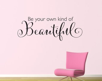 Be your own kind of Beautiful Decal - Beautiful Quote Wall Sticker - Girl Wall Decor - Large