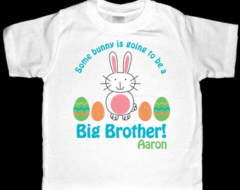 Some bunny is going to be a Big Brother Shirt or Bodysuit - Personalized Easter Pregnancy Announcement  - personalized with any name