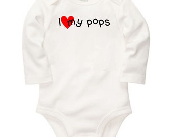 i love my pops - long sleeve or short sleeve bodysuit - free shipping in the Contiguous U.S. - #153