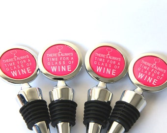 Unique Gift ideas Custom Wine Stopper - There's always time for a glass of wine in Hot Pink or Custom color Custom quote