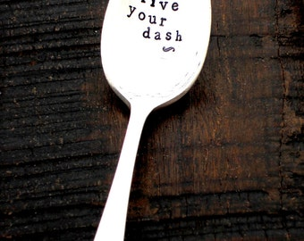 Live your dash.  Stamped Spoon.  The Original Hand Stamped Vintage Coffee Spoons by Sycamore Hill. Inspirational. Inspired by love and life.