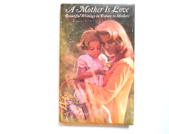 A Mother is Love, a Vintage Hallmark Gift Book, 1970