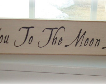 I Love You To The Moon And Back wood sign board