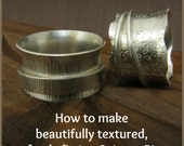 How to make beautifully textured, perfectly fitting Spinner Rings - tutorial ebook