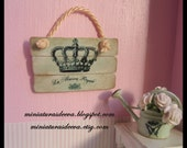 "Sign for dollhouse or shop. ""La Maison Royale"". Home decor. Wall decor. 1/12th scale"