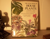Total Book of House Plants by Russell Mott 350 color flower plant drawings by Alan Singer Indoor Gardening