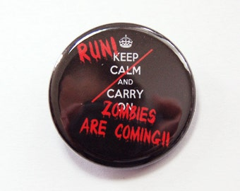 Keep Calm Pin, Zombie pin, Zombies are coming, Pinback buttons, Day of the Dead, Lapel Pin, Zombie, Funny Pin (3366)