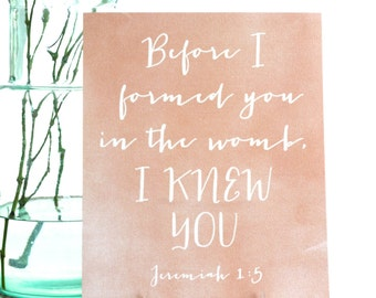 "Nursery Art ""Before I formed you in the womb I KNEW YOU"" Jeremiah 1:5 Bible verse"