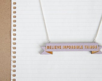 Wooden Laser Cut Banner Necklace - Believe Impossible Things