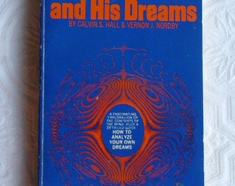 Vintage Paperback - The Individual and His Dreams, Calvin S. Hall & Vernon J. Nordby, Signet First Edition First Printing 1972