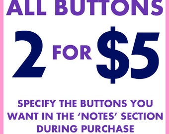 All Buttons 2 FOR 5