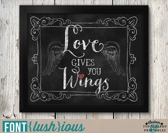 Love Gives You Wings - Printable Chalkboard Art