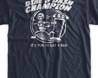Dine and Dash Champion T-Shirt Funny Tshirt  Screen Printed T-Shirt Tee Shirt Mens Ladies Womens Youth Kids