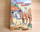 The Second Mount by Christine Pullein Thompson 1959 - Children's Horse Book - Horse Novel - Pony Book - Hardback Classic Book