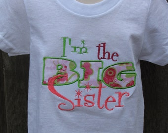 I'm the BIG SISTER shirt, embroidered and appliqued, perfect for siblings.