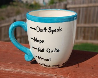 "Coffee Levels ""Don't Speak"" Handcrafted Ceramic Coffee Mug, Handmade Mug, Ceramic Mug, Sarcastic Mug, Coffee Mug, Funny Mug, Funny Coffee"