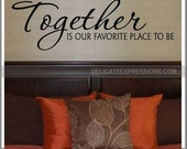 Family Decal, Together is Our Favorite Place to Be, Vinyl Wall Decals, Wall Decor, Love Wall Decal, Bedroom Wall Decal, Marriage Wall Decal