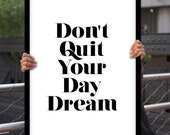 "Typography Poster Motivational Print Wall Decor ""Don't Quit Your Daydream"" Inspirational Print Home Decor Winter Gift New Year Resolution"