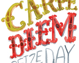 Carpe Diem -- Watercolor Print with hand lettering