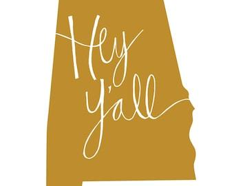Alabama State Print - Hey Y'all