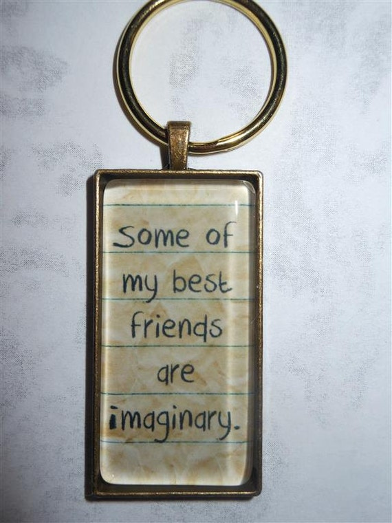 Funny Quote Keychain Some Of My Best Friends By 1 Quotes