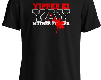 Die Hard - Bruce Willis - Yippee Ki Yay Action Movie T-shirt