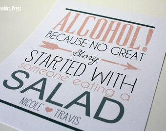 Alcohol because no great story started with a salad Sign - Printable Wedding Bar Sign - Open Bar - PDF - DIY - AA4