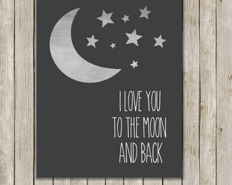 8x10 I Love You To The Moon and Back Print, I Love You Print, Poster, Nursery Wall Art, Charcoal Gray Nursery Art, Instant Digital Download