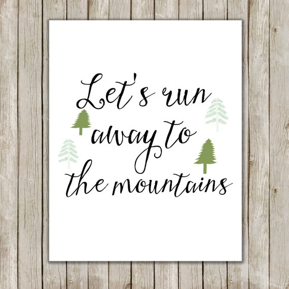 Items Similar To 8x10 Let's Run Away To The Mountains Art