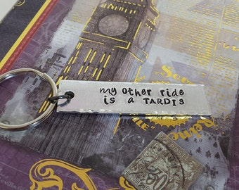 My Other Ride is a TARDIS - Doctor Who Inspired Aluminum Key Chain Fob - Hand Stamped