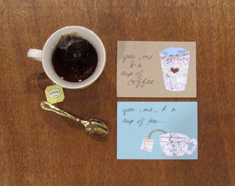 You, Me, & a Cup of Tea/Coffee. Tea/Coffee Date Cards. Set of two. Blank interior. Envelopes included.