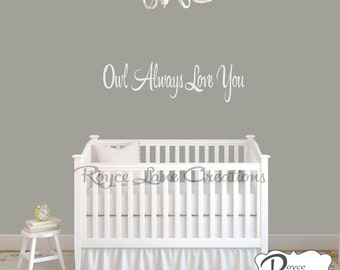 Nursery Decals- Owl Always Love You Nursery Wall Quote Vinyl Nursery Wall Decal Owl Nursery Decal- Owl Decals- Nursery Owl Decor