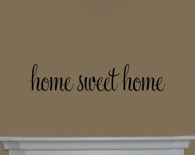 Home Sweet Home Decal #2 Vinyl Wall Decal - Home Sweet Home Wall Decal - Home Sweet Home Sign - Home Sweet Home