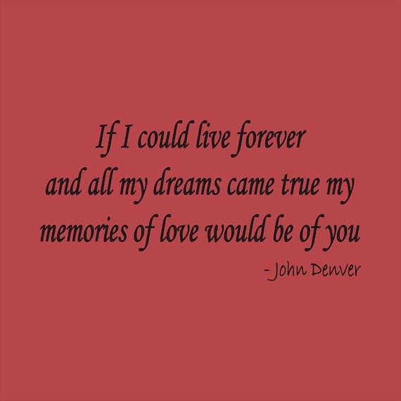 If I Could Live Forever ..... John Denver Quote Vinyl