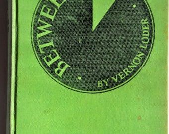 Between 12 and 1 by Vernon Loder. First Edition, 1929. Published by A.L. Burt Company. First Edition Hardcover.