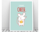 Little Mouse Art, I Dream of Cheese Art, Instant Download, Quirky Art, Mouse Art, Cheese Art, Mouse Drawing, Funny Print, Funny Art