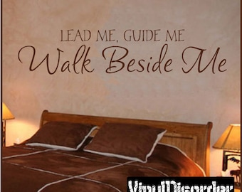Lead Me Guide Me walk beside me - Vinyl Wall Decal - Wall Quotes - Vinyl Sticker - R017ET