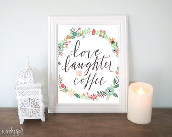 Love, Laughter and Coffee 8x10 Printable Instant Download Home Decor Kitchen Wall Art