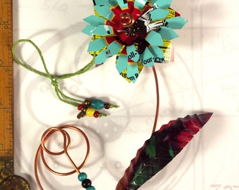 Metal Flower Ornament Hand Made OOAK with Recycled Materials and Lots of Joy PRO-10109