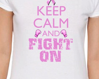 Keep Calm And Fight On Breast Cancer Awareness T-Shirt