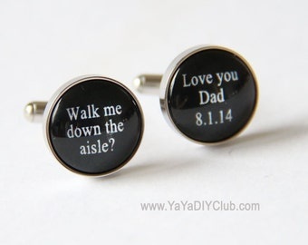 Wedding Gift for father of bride, Personalized Cufflinks - walk me down the aisle I love you dad cuff links - gift for father of the bride