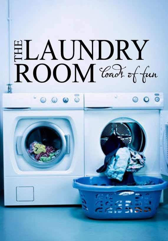 The Laundry Room Loads Of Fun Decal Alluring Laundry Room Decor Laundry Room Loads Of Fun Decal Laundry Decorating Design