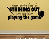 Baseball Wall Decal Quote 'Never let the fear of Striking Out...'