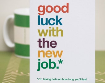 Exceptional Funny New Job Card, Sarcastic New Job Card, Witty New Job Card, Good Throughout Good Luck Cards To Print