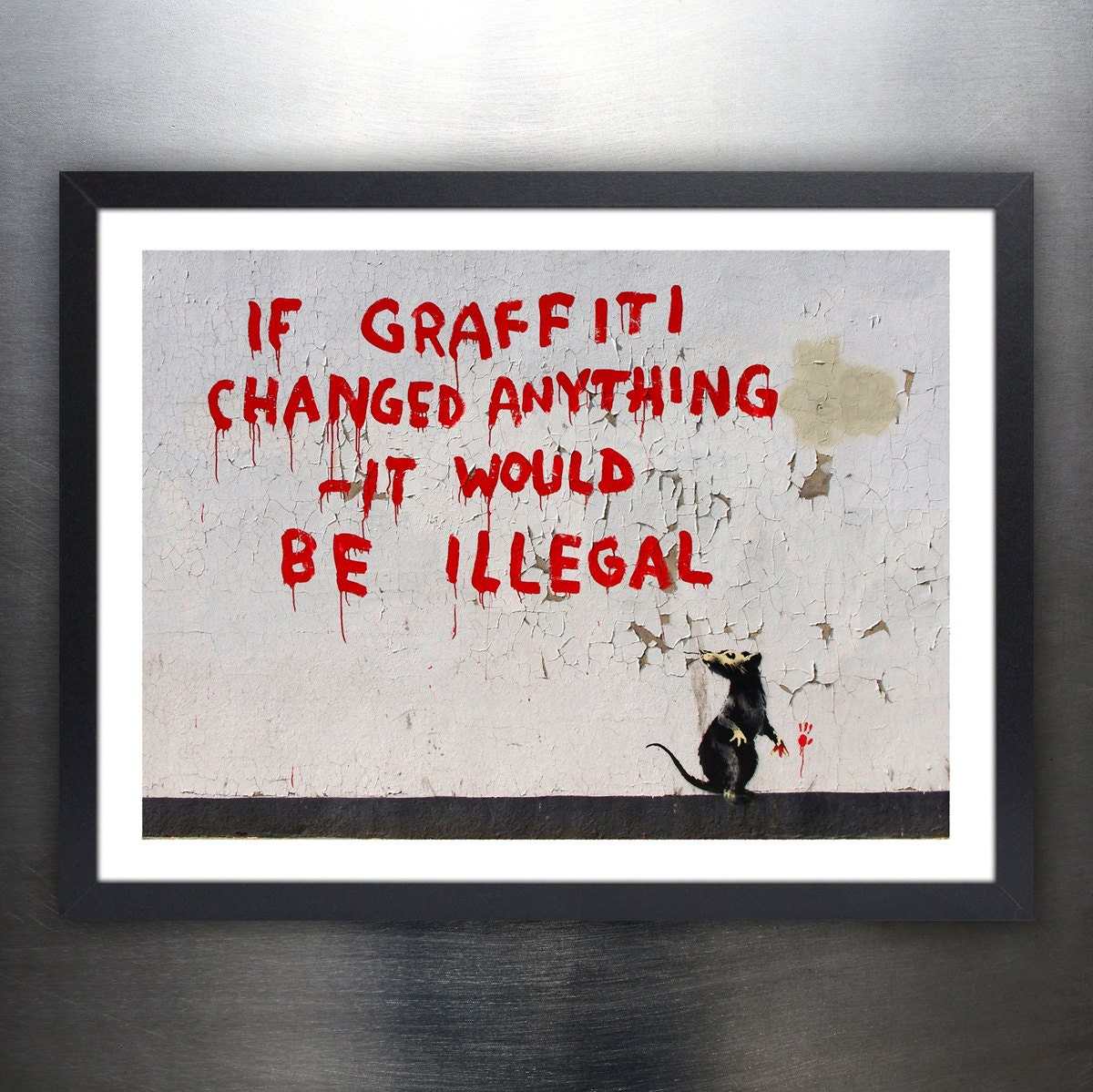 banksy if graffiti changed anything it would be illegal poster 18x24