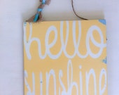 Front door sign. Welcome sign. Painted wood sign. Hello sunshine.  Primitive sign.