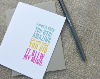 Letterpress Greeting Card - That Thing You Did Blew My Mind