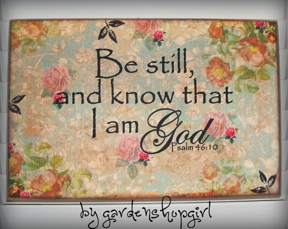 Inspirational Bible Verse Distressed Wood Sign Shabby Chic French Country Old World Be Still and Know that I am God Psalm 46:10 Scripture