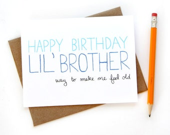 50% off - LAST CHANCE SALE - Little Brother Birthday Card - Birthday Card For Brother - Way To Make Me Feel Old