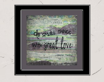 Do Small Things With Great Love, 8x8 Paper Print, Inspirational Mixed Media Word Art, Collage, Mother Theresa Quote, Christian Decor